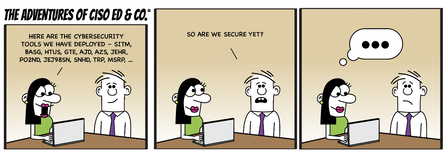 Adventures of CISO Ed & Co, Are we secure yet