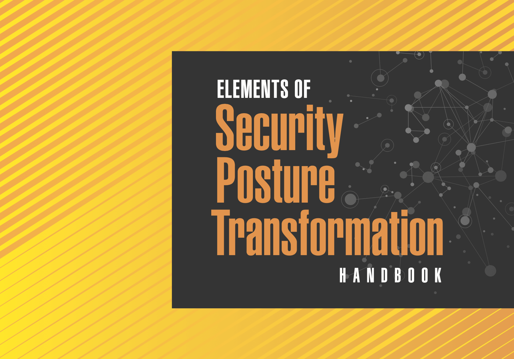 CISO Guide: Elements of Security Posture Transformation